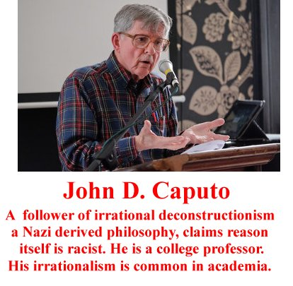 John D. Caputo is a nut case.